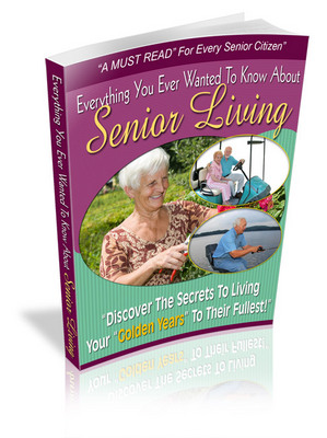 Product picture Senior Living-Tips For Living Life To The Fullest